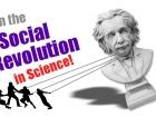 A Social Revolution in Science